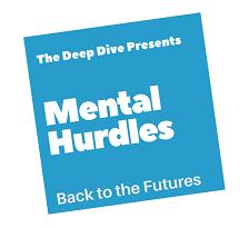 Mental Hurdles: Back to the Futures