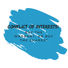 Conflict of Interests: Buy the Warrant, or Buy the Shares?