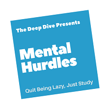 Mental Hurdles: Quit Being Lazy, Just Study
