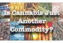 Is Cannabis Just Another Commodity?