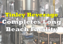 Tinley Beverage Completes Build Out of Long Beach, California Facility