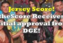 Jersey Score! theScore Granted Initial Approval for Sports Wagering Activities in NJ