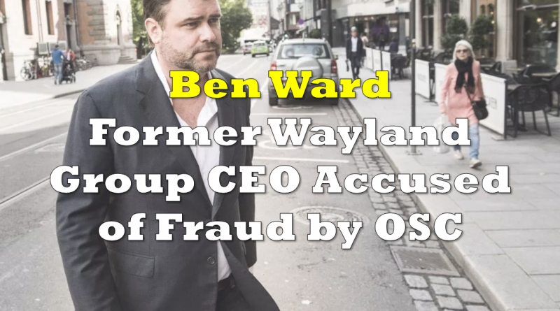 Former Wayland Group CEO Accused of Fraud by Ontario Securities Commission