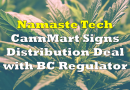 Namaste Technologies' CannMart Signs Distribution Agreement with BC Regulator