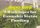 RMMI Corp Financing is a Harbinger for Cannabis Sector Funding