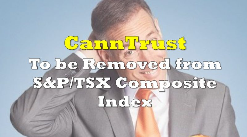 CannTrust To Be Removed from S&P/TSX Composite