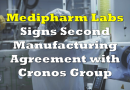 Medipharm Labs and Cronos Group Sign Second Manufacturing Agreement