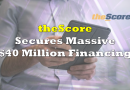 theScore Announces Significant $40 Million Financing