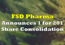FSD Pharma Announces 1 for 201 Share Consolidation