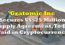Gratomic Secures US$25 Million Supply Agreement, To Be Paid in Cryptocurrency