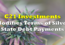 C21 Investments Modifies Terms of Silver State Debt Payments