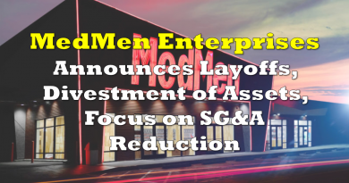 Medmen Announces Layoffs, Divestment of Assets, Focus on SG&A Reduction