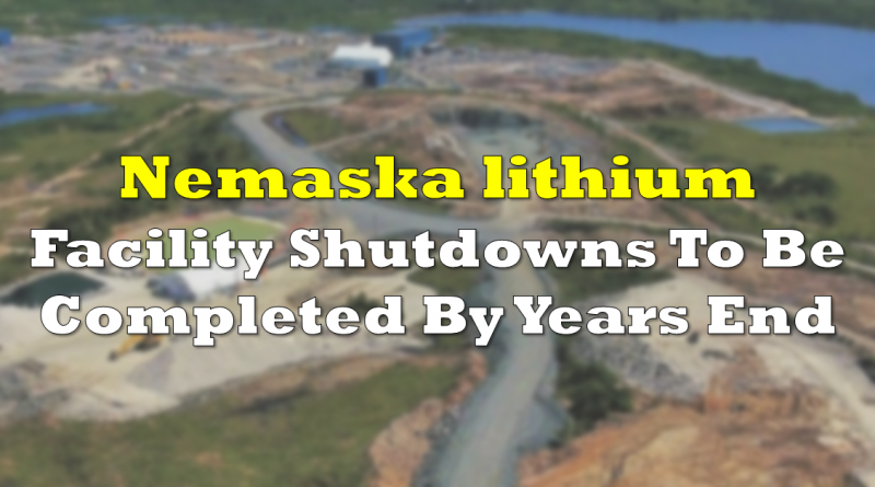Nemaska Facility Shutdowns To Be Completed By Years End
