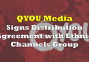 QYOU Media Forms Distribution Partnership with Ethnic Channels Group