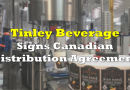 Tinley Beverage Signs Distribution Agreement with Great North Distributors