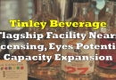 Tinley Beverage Flagship Facility Nears Licensing, Eyes Potential Capacity Expansion