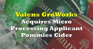 Valens GroWorks Acquires Micro Processor Applicant Pommies Cider
