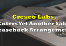 Cresco Labs Enters Yet Another Sale Leaseback Arrangement