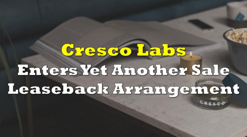 Cresco Labs Enters Yet Another Sale Leaseback Arrangement