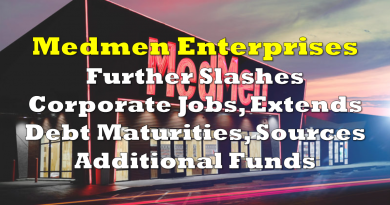 Medmen Further Slashes Corporate Jobs, Extends Debt Maturities, Sources Additional Funds