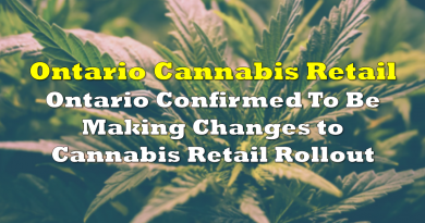 Ontario Confirmed To Be Making Changes to Cannabis Retail Rollout