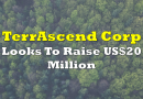 TerrAscend Looks To Raise US$20 Million