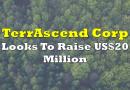 TerrAscend Looks To Raise US$20 Million