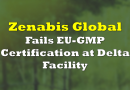 Zenabis Fails EU-GMP Certification at Delta Facility