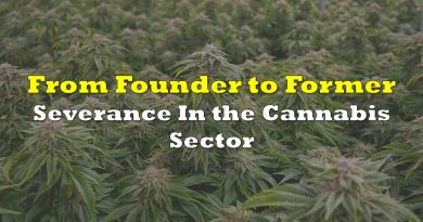 From Founder To Former: Severance In the Cannabis Sector