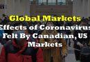 Effects of Coronavirus Felt By Canadian, US Markets