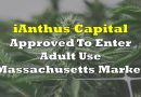 iAnthus Approved To Enter Adult Use Massachusetts Market