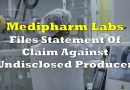 Medipharm Labs Files Statement Of Claim Against Undisclosed Producer