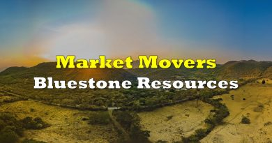 Market Movers: Bluestone Resources