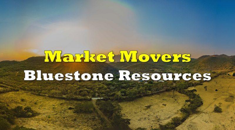 Market Movers: Bluestone Resources