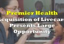 Premier Health's Acquisition of Livecare Presents Large Opportunity
