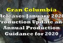 Gran Columbia Releases Annual Production Guidance for 2020
