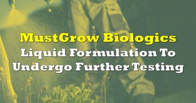 MustGrow's Liquid Formulation To Undergo Additional Product Testing