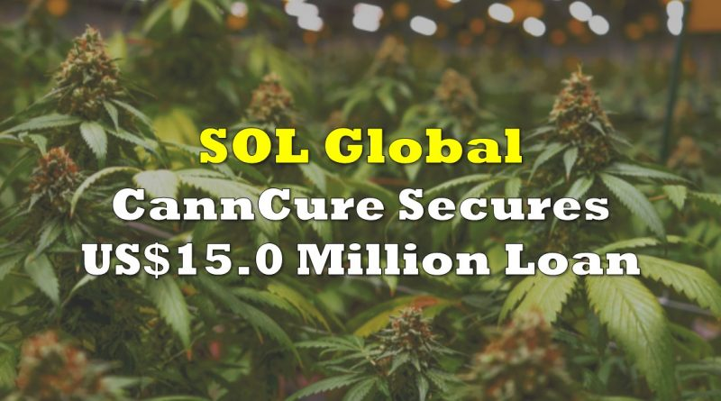 SOL Global's CannCure Secures $15 Million Loan
