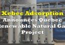 Xebec Announces Quebec Renewable Natural Gas Project