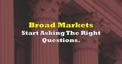 Broad Markets: Start Asking The Right Questions.