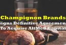 Champignon Brands Signs Definitive Agreement To Acquire AltMed Capital