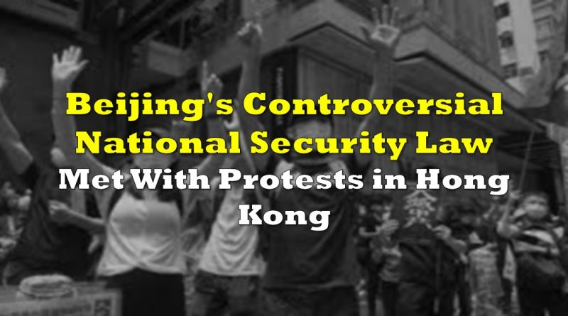 Beijing's Controversial National Security Law Met With Protests in Hong Kong