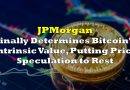 JPMorgan Finally Determines Bitcoin's Intrinsic Value, Putting Price Speculation to Rest