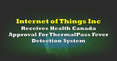Internet Of Things Inc Receives Health Canada Approval For ThermalPass Fever Detection System