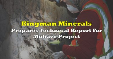 Kingman Prepares Technical Report For Mohave Project