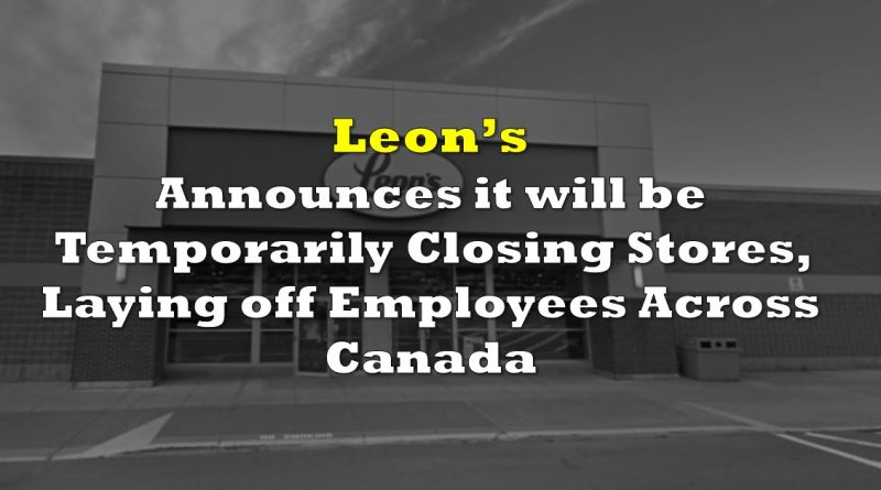 Leon's Announces Temporarily Store Closures, Lays Off Employees Across Canada