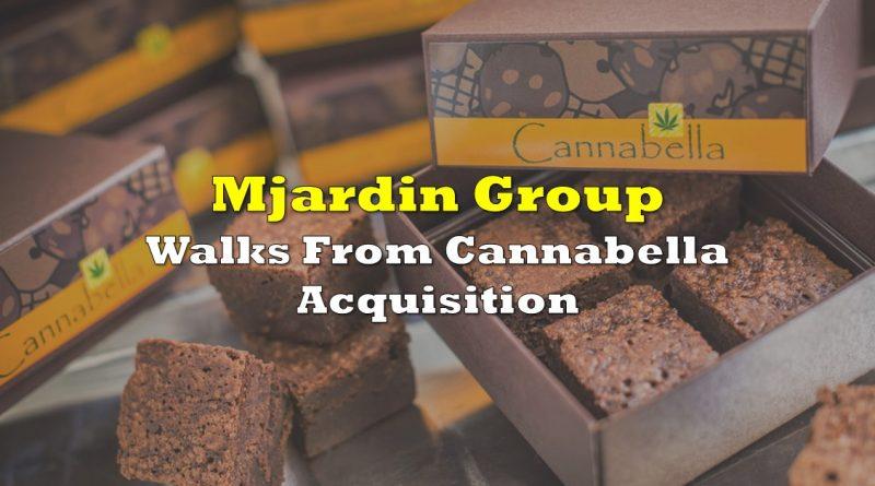 MJardin Group Walks From Cannabella Acquisition