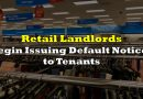 Retail Landlords Begin Issuing Default Notices to Tenants