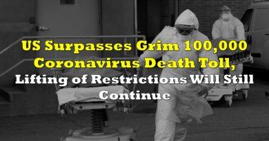 US Surpasses Grim 100,000 Coronavirus Death Toll, Lifting of Restrictions Will Still Continue