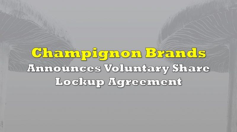 Champignon Brands Announces Voluntary Share Lockup Agreement